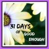 31daysofgoodenough