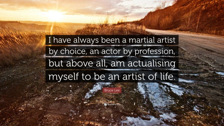 393067-Bruce-Lee-Quote-I-have-always-been-a-martial-artist-by-choice-an